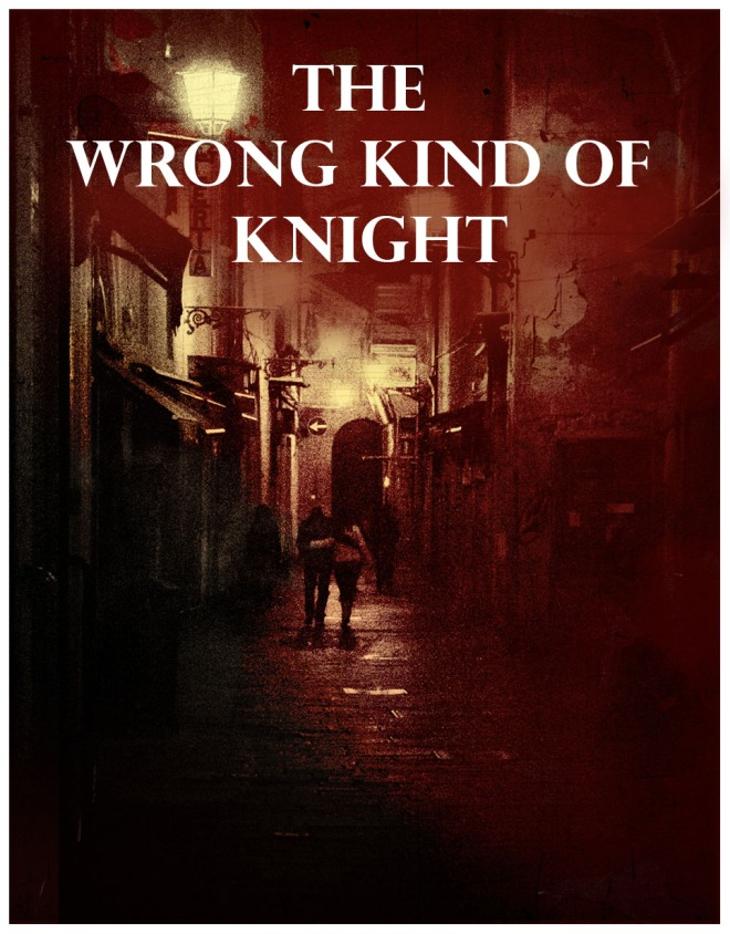 01.The Wrong Kind of Knight