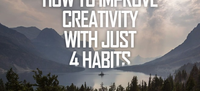 How to improve creativity with just 4 habits